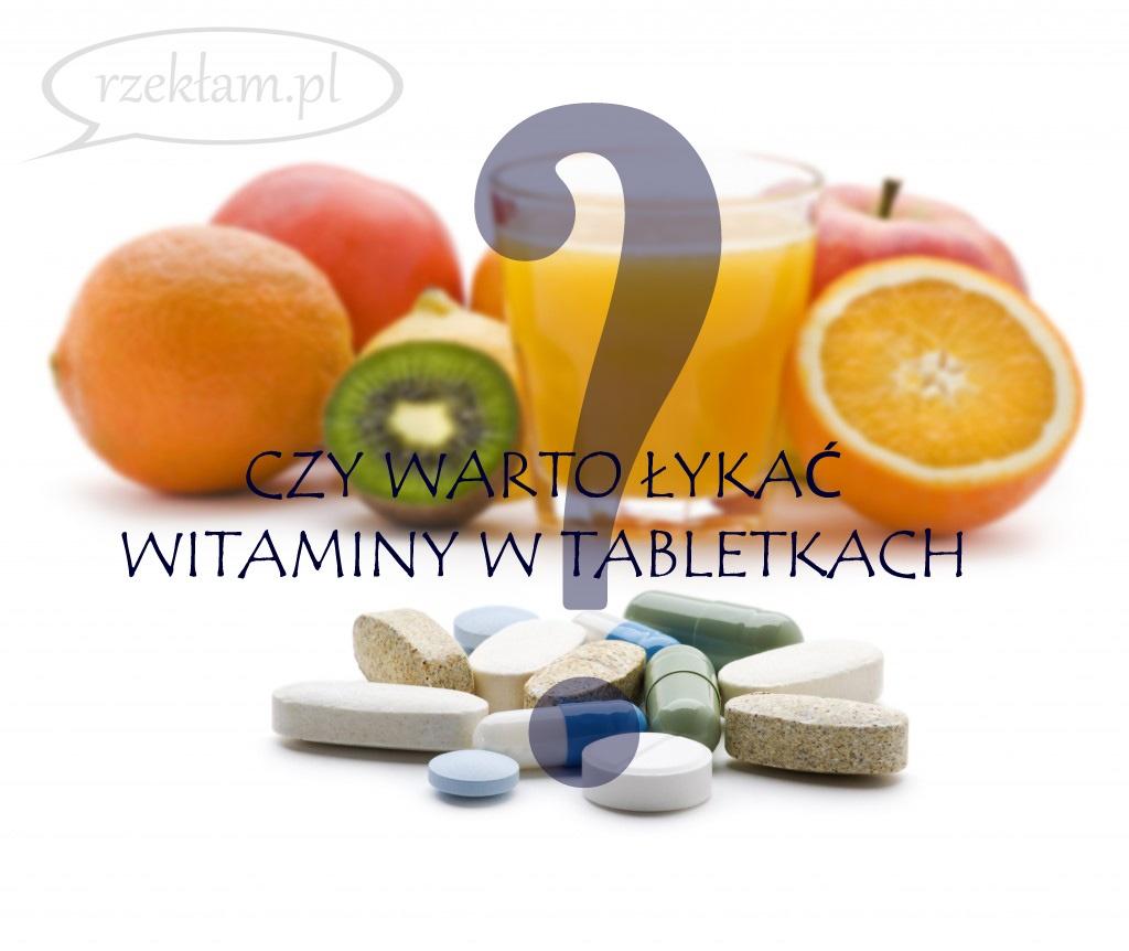czy warto łykać witaminy w tabletkach copy