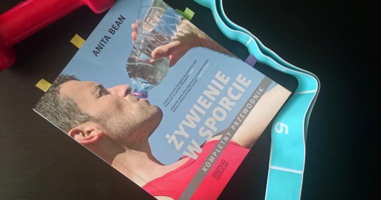 """Biblia dla aktywnych, czyli kilka słów o """"Żywieniu w sporcie"""" Anity Bean"""